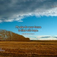"""Jeremiah 29:11 - """"My plan for your future is filled with hope."""""""