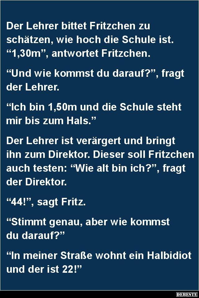 Der Lehrer bittet Fritzchen zu schätzen, wie hoch.. | Lustige Bilder, Sprüche, Witze, echt lustig