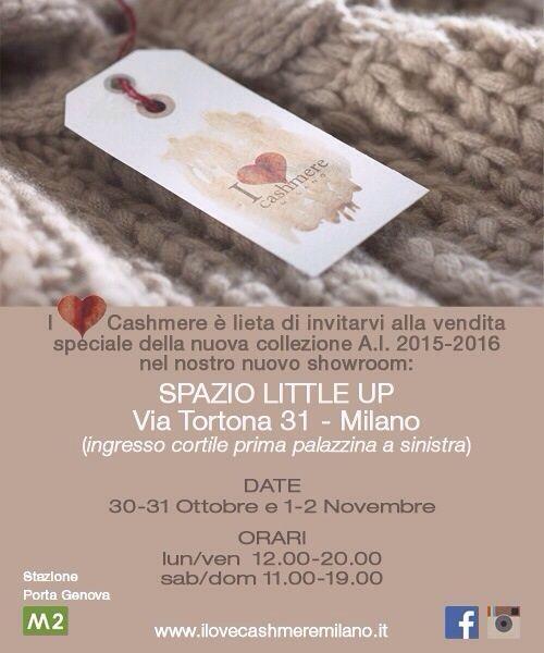 I Love Cashmere Milano presenta la vendita speciale della nuova collezione Autunno Inverno 15/16 nello showroom Little Up in via Tortona 31, dal 30 ottobre fino al 2 novembre.