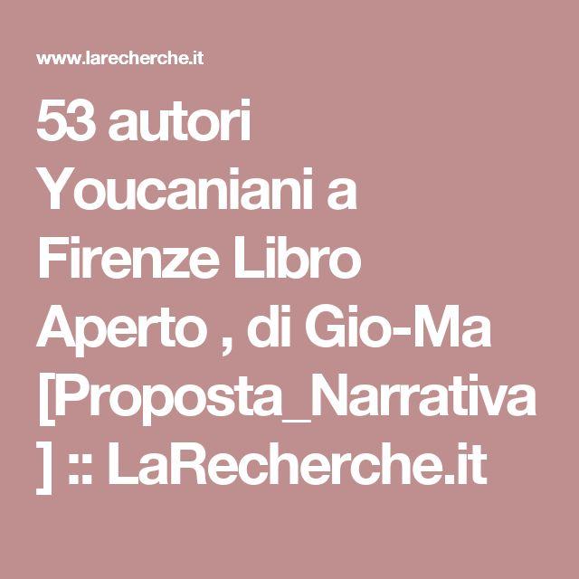 53 autori Youcaniani a Firenze Libro Aperto , di Gio-Ma [Proposta_Narrativa] ::   LaRecherche.it