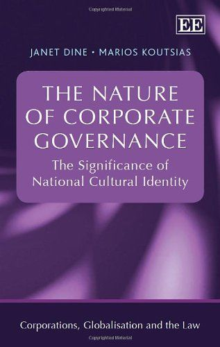 The Nature of Corporate Governance: The Significance of National Cultural Identity (Corporations, Globalisation and the Law Series)