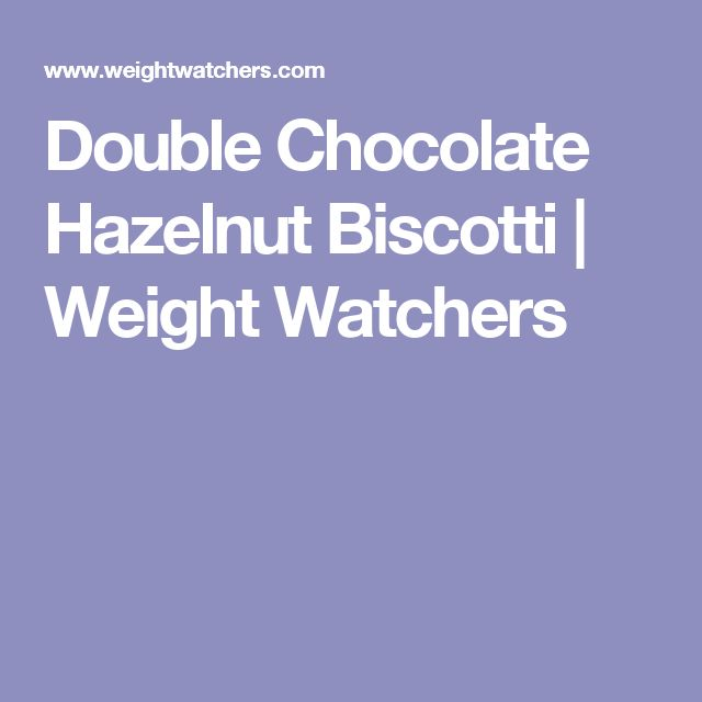 Double Chocolate Hazelnut Biscotti | Weight Watchers