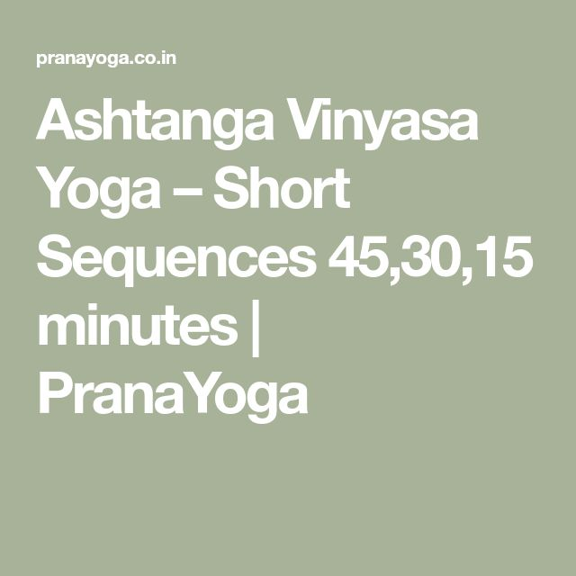Ashtanga Vinyasa Yoga – Short Sequences 45,30,15 minutes | PranaYoga