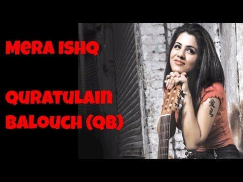 Mera Ishq (Full Song) - Quratulain Balouch (QB) | Best Pakistani Songs - YouTube
