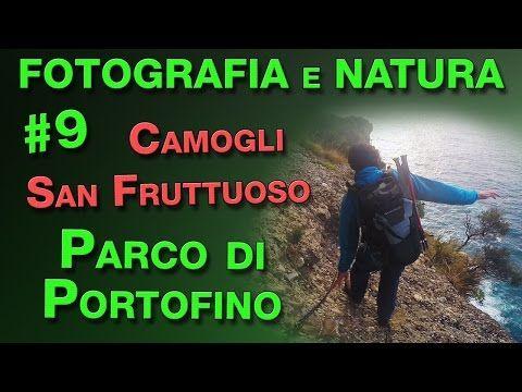 Fotografia e Natura #9 - Da Camogli a San Fruttuoso - Parco di Portofino - YouTube