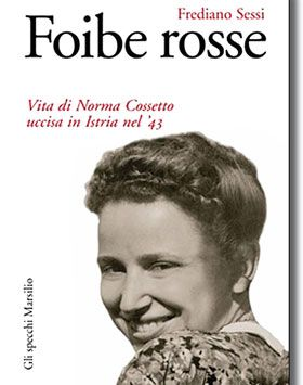 Frediano Sessi, Foibe rosse.