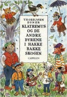 Klatremus og de andre dyrene i Hakkebakkeskogen av Thorbjørn Egner (Innbundet). 14. April 2016.