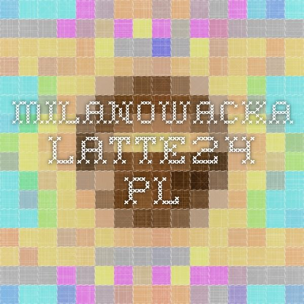 milanowacka.latte24.pl