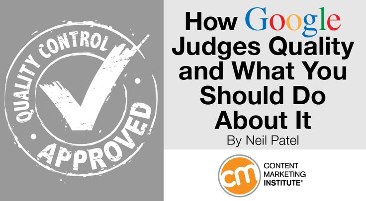 Why is quality important? Because Google says it is. Make your content possess true quality and raise your search rankings – Content Marketing Institute.