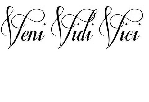veni vidi vici tattoo - Bing Images - I've always loved this quote so I want this some where.