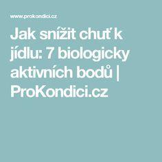 Jak snížit chuť k jídlu: 7 biologicky aktivních bodů | ProKondici.cz