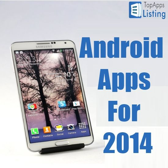 135 Best Android Apps For 2014
