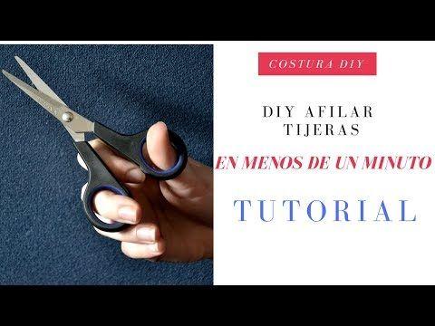 Diy afilar tijeras en menos de un minuto del canal de YouTube Costura DIY