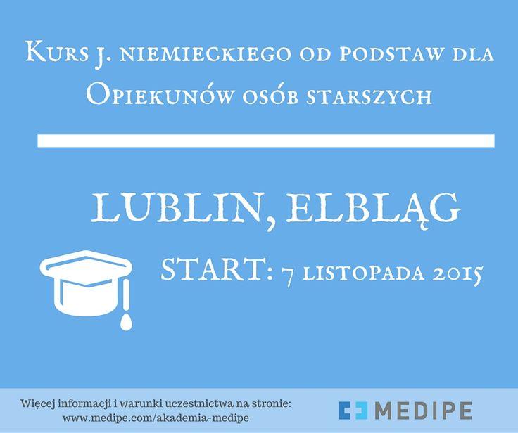 Kurs języka niemieckiego od podstaw dla Opiekunek i Opiekunów osób starszych: LUBLIN I ELBLĄG, START: 7 listopada 2015  zgłoszenia: 71/ 377 88 76 lub mailowo: kursy@medipe.com