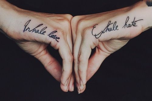 inhale love. exhale hate. Love the placement