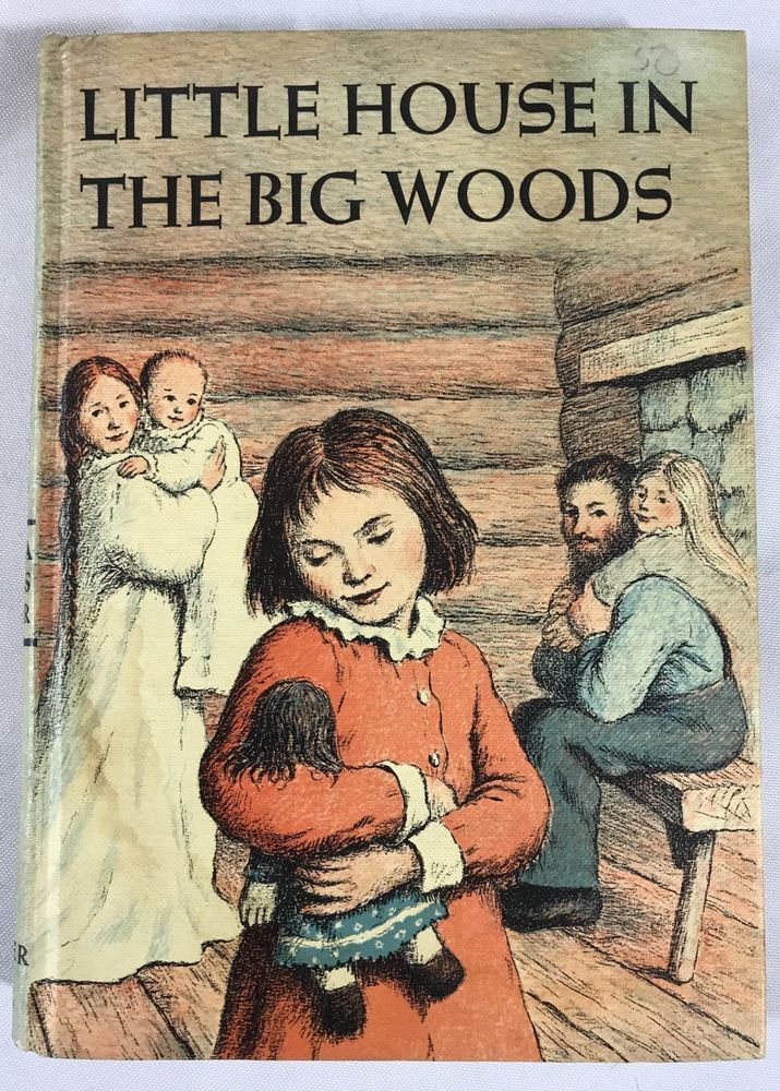 Little House In The Big Woods By Laura Ingalls Wilde Hardcover