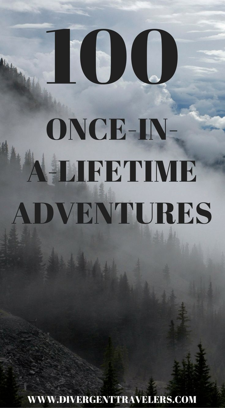 100 Once In A Lifetime Adventures By The Divergent Travelers Adventure Travel Blog