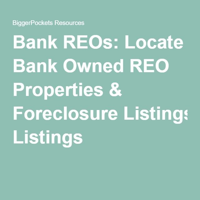 Bank REOs: Locate Bank Owned REO Properties & Foreclosure Listings