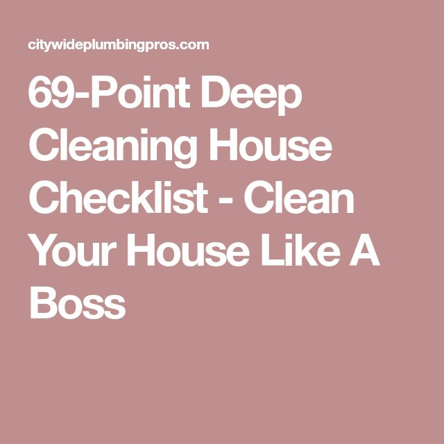 69-Point Deep Cleaning House Checklist - Clean Your House Like A Boss