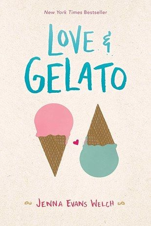Love & Gelato by Jenna Evans Welch | 19 Of The Best YA Books Of 2016