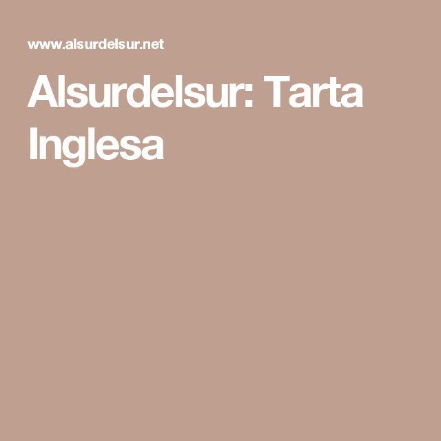 Alsurdelsur: Tarta Inglesa