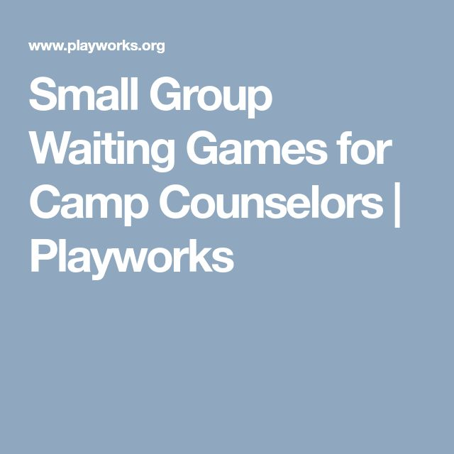 Small Group Waiting Games for Camp Counselors | Playworks