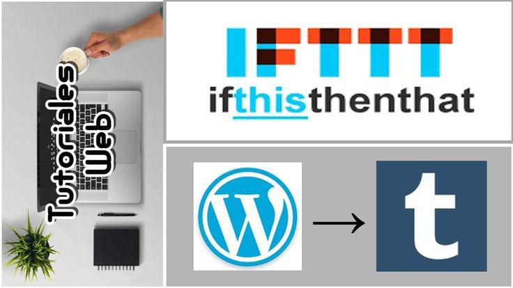 IFTTT 2017 - Publicar automáticamente de Wordpress a Tumblr (español)
