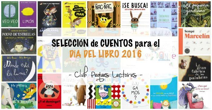 Recopilación de cuentos y libros infantiles y juveniles para celebrar el próximo Día del Libro 2016. Novedades editoriales destacadas.