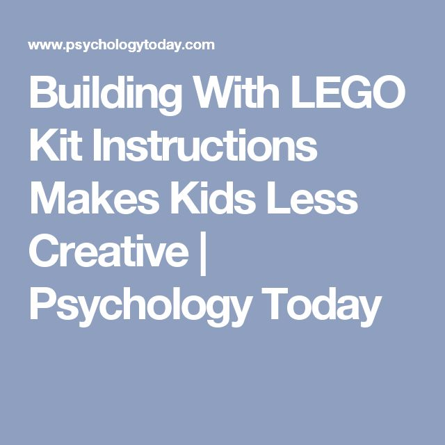 Building With LEGO Kit Instructions Makes Kids Less Creative | Psychology Today