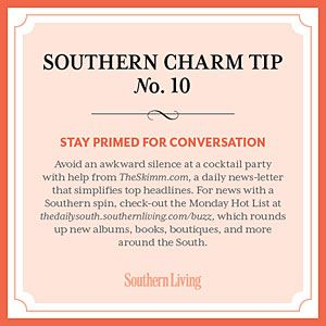 Tip #10: Stay primed for conversation < Secrets to Southern Charm - Southern Living Mobile