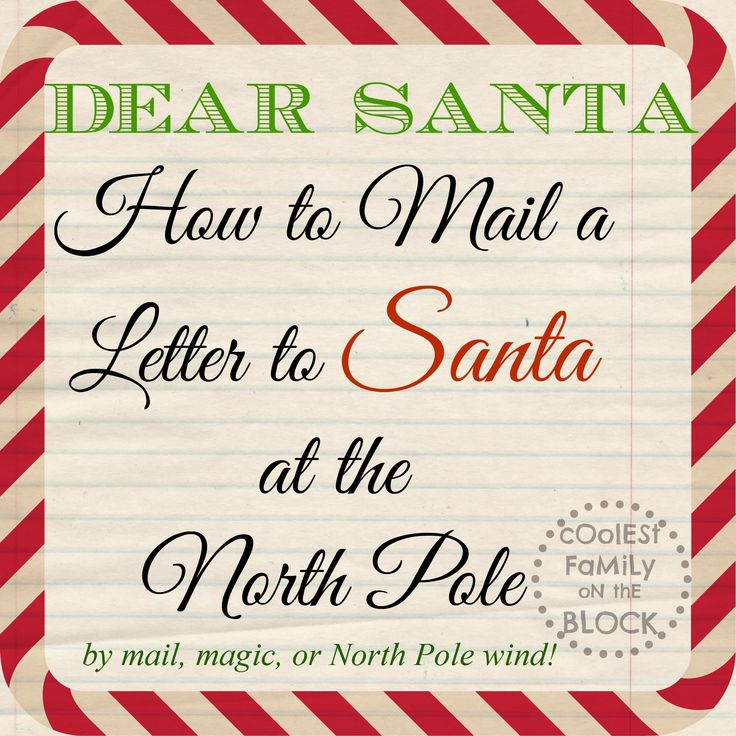 How to Mail a Letter to Santa at the North Pole - by mail, by magic, or by North Pole wind! Includes Santas address! #christmas #santa #traditions