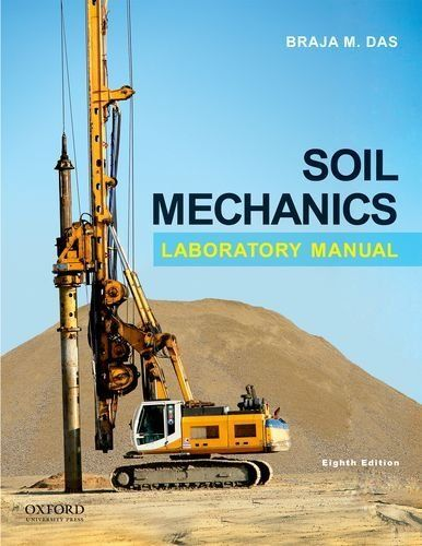 Soil Mechanics Laboratory Manual by Braja M. Das. $61.54. Publisher: Oxford University Press, USA; 8 edition (June 1, 2012). Edition - 8. Publication: June 1, 2012