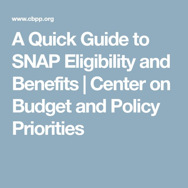A Quick Guide to SNAP Eligibility and Benefits   Center on Budget and Policy Priorities