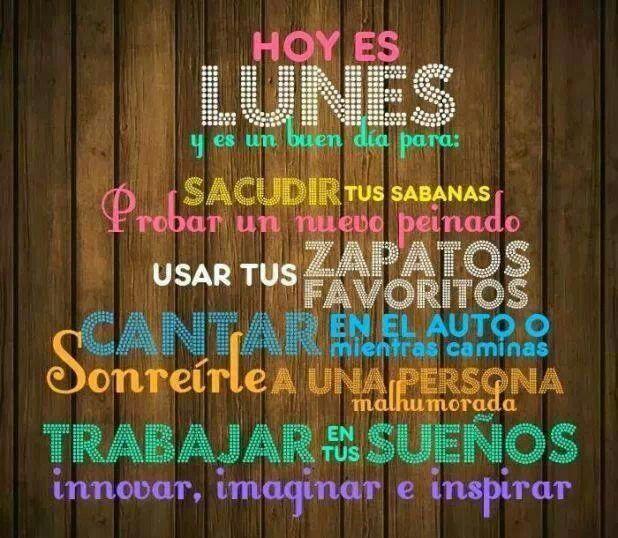 Lunes #FelizDía Inicio de semana!  Frases de inspiración y mensajes positivos.