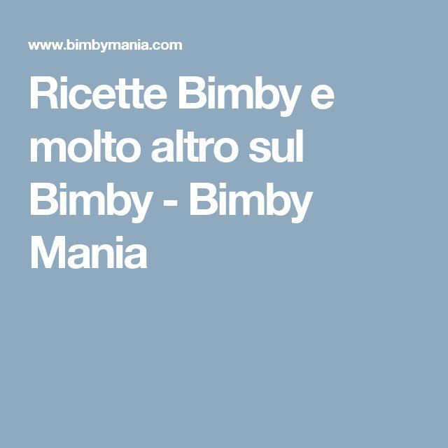 Ricette Bimby e molto altro sul Bimby - Bimby Mania