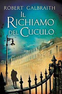 Il richiamo del cuculo - Robert Galbraith (JK Rowling) http://dld.bz/f6Ya3 #recensione #romanzo #giallo