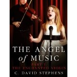 The Angel of Music, Part I: The Enchanted Violin (Kindle Edition)By C. David Stephens