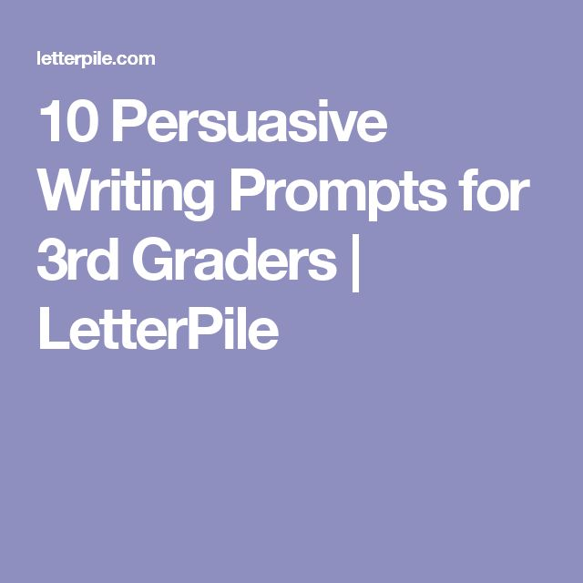 10 Persuasive Writing Prompts for 3rd Graders | LetterPile