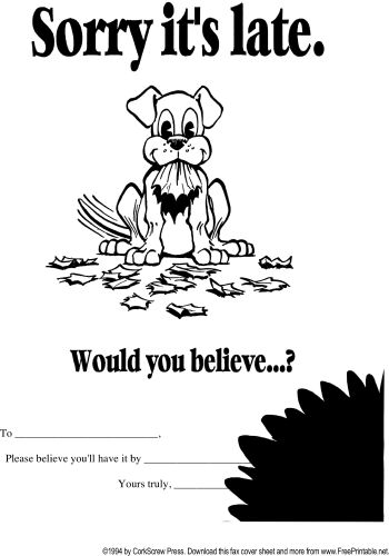 Did the dog eat it? That old excuse is the basis of this printable fax cover sheet, ideal for when something is arriving late. Free to download and print