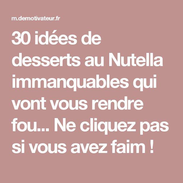 30 idées de desserts au Nutella immanquablesqui vont vous rendre fou... Ne cliquez pas si vous avez faim!