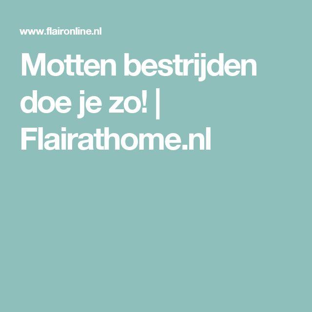 Motten bestrijden doe je zo!   Flairathome.nl