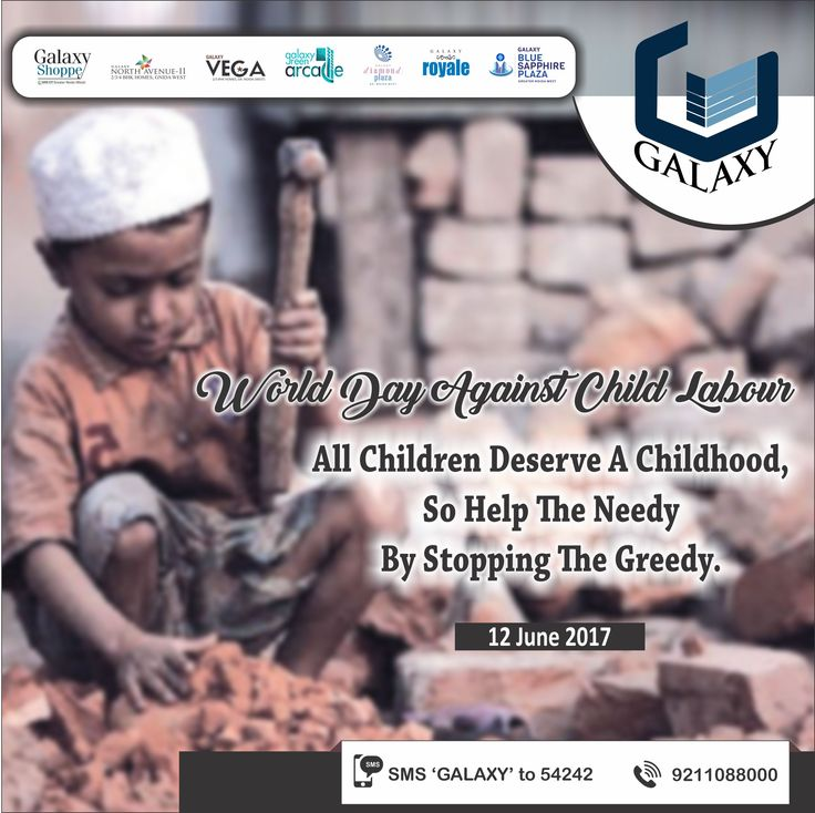 """We at Galaxy Group solemnly believe that, """"A child Is Meant To Learn, Not To Earn.."""" #TheGalaxyGroup #WorldDayAgainstChildLabour"""