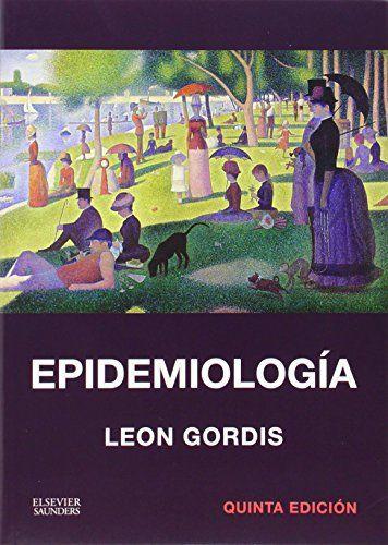 Epidemiología : quinta edición / Leon Gordis Barcelona [etc.] : Elsevier, cop. 2014 [Octubre 2014] #novetatsfarmacia #CRAIUB