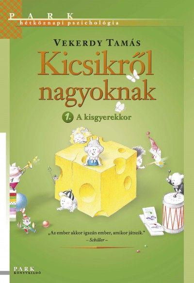 Könyv: Kicsikről nagyoknak 1. (Vekerdy Tamás)