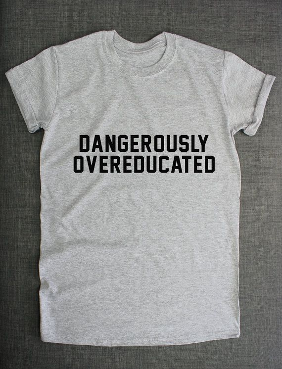 PhD College Shirt Dangerously by ResilienceStreetwear on Etsy Black T-Shirt Girls College Student Fashion