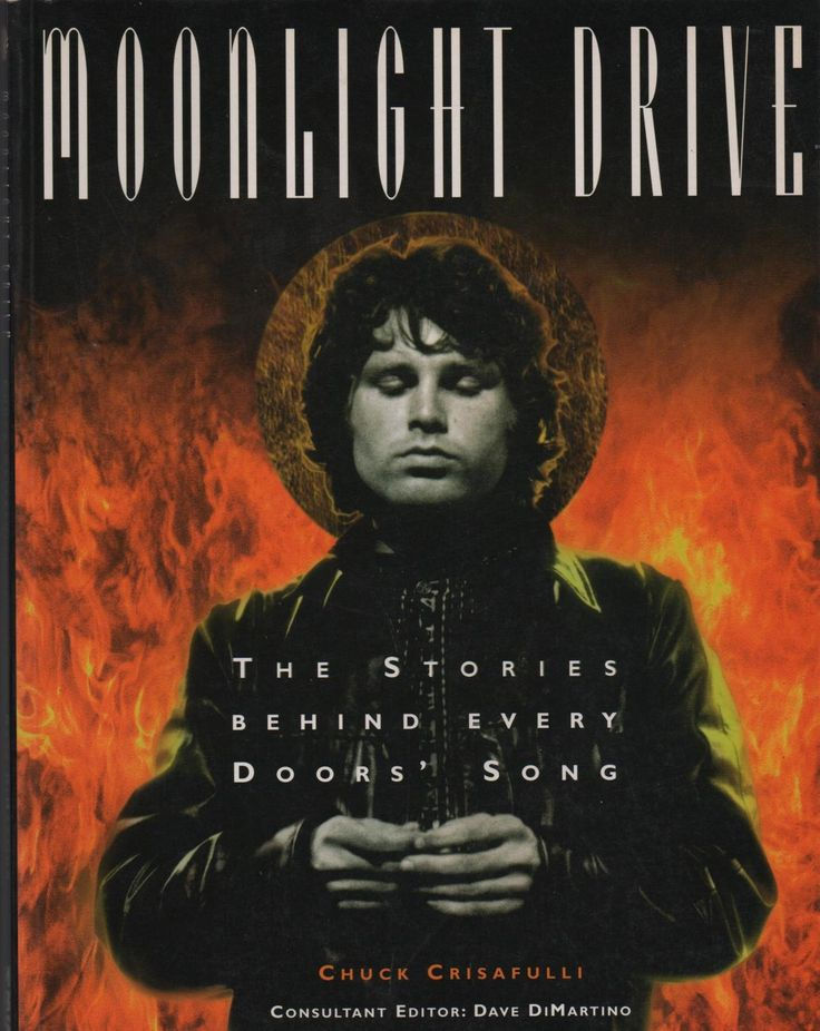 Moonlight Drive: The Stories Behind Every Doors Song: Crisafulli Chuck | Books by You