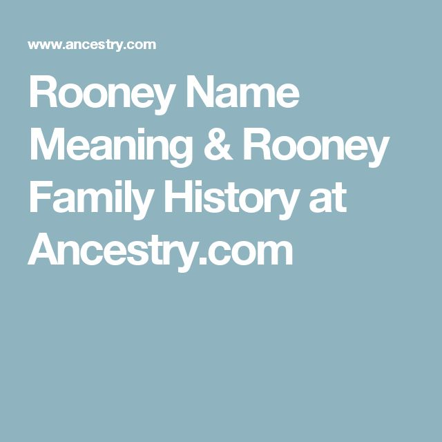Rooney Name Meaning & Rooney Family History at Ancestry.com