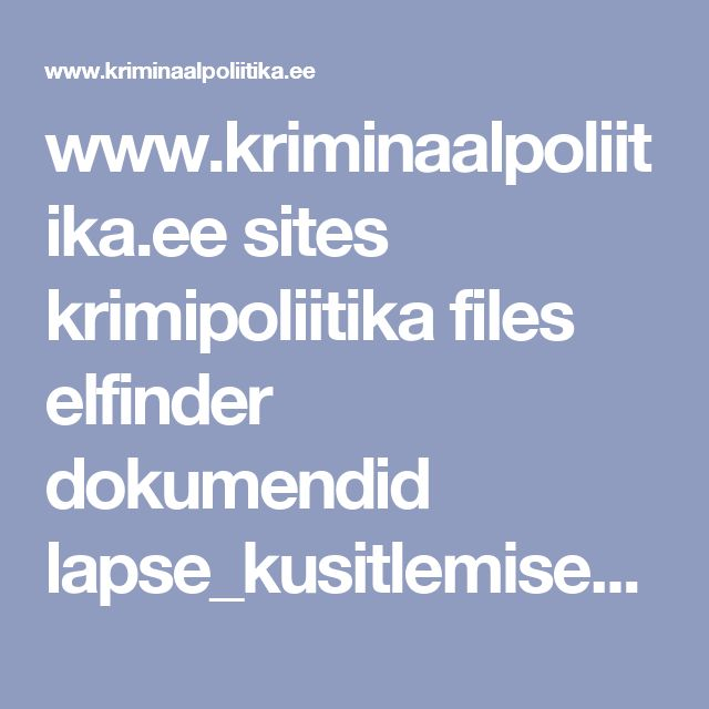 www.kriminaalpoliitika.ee sites krimipoliitika files elfinder dokumendid lapse_kusitlemise_kasiraamat_2016_0.pdf
