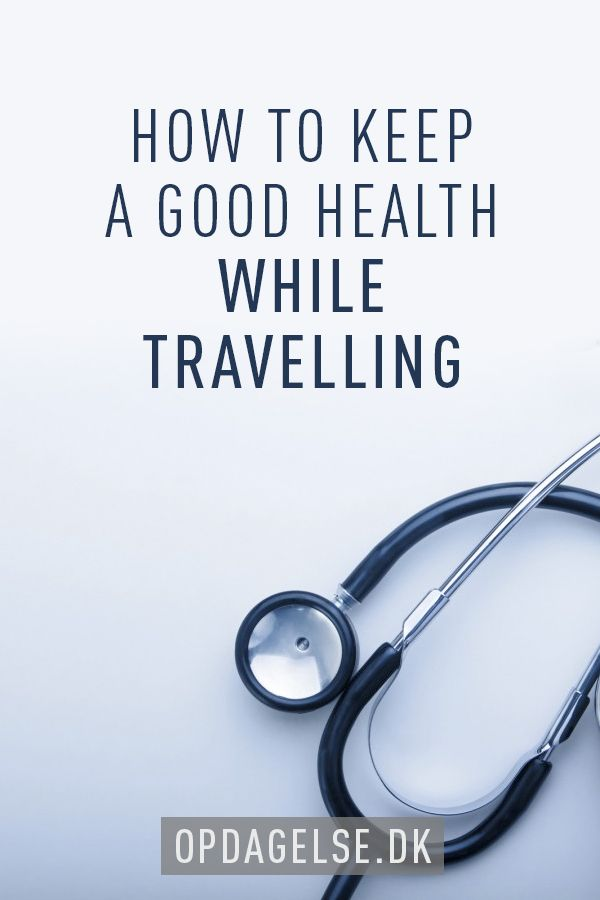 How to keep a good health while travelling --- The post is in danish. Choose your own language in the bottom of the right sidebar