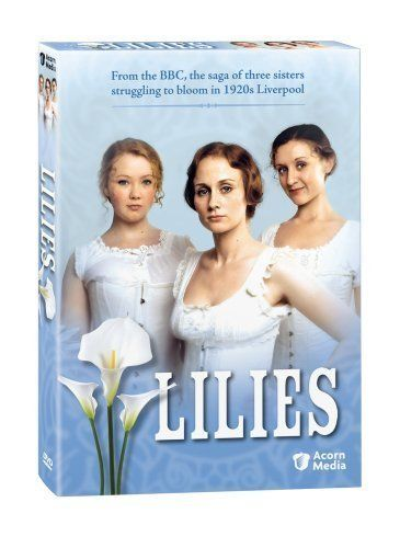 Lilies (BBC TV series 2007). I loved this I wish they would do another season :(